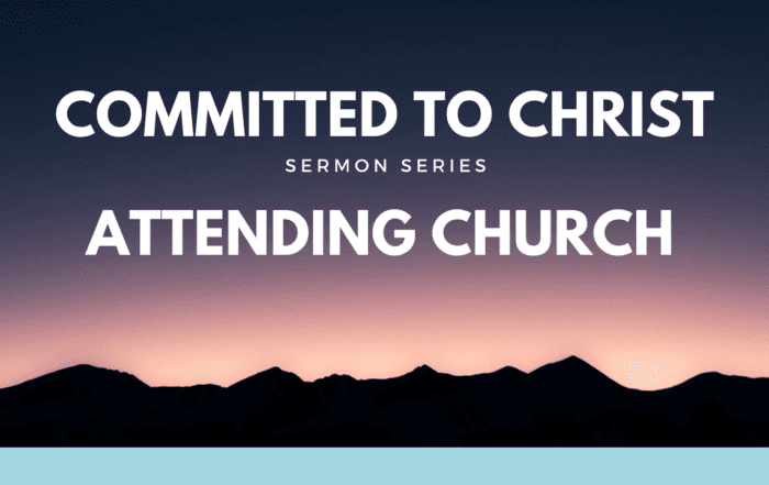Committed to Christ Attending Church