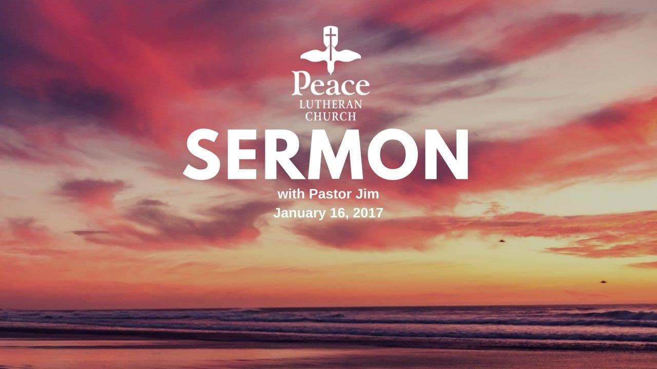 Sermon January 16, 2017