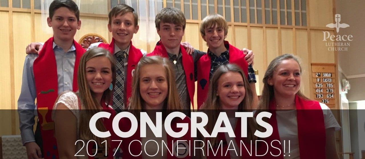 Congratulations 2017 Confirmands!