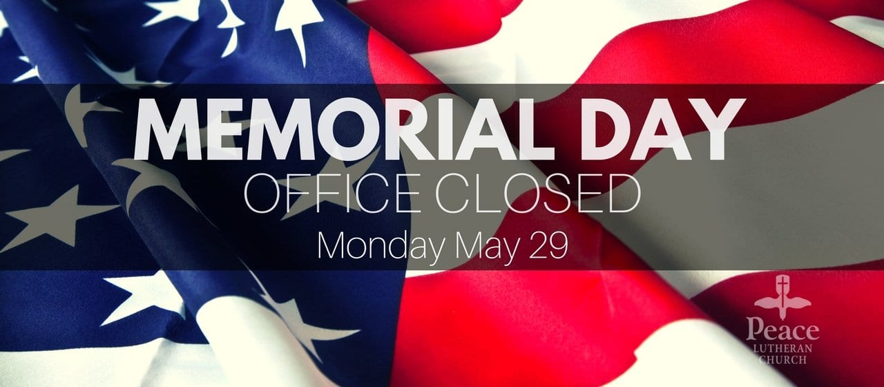 Church office closed Memorial Day - Monday May 29