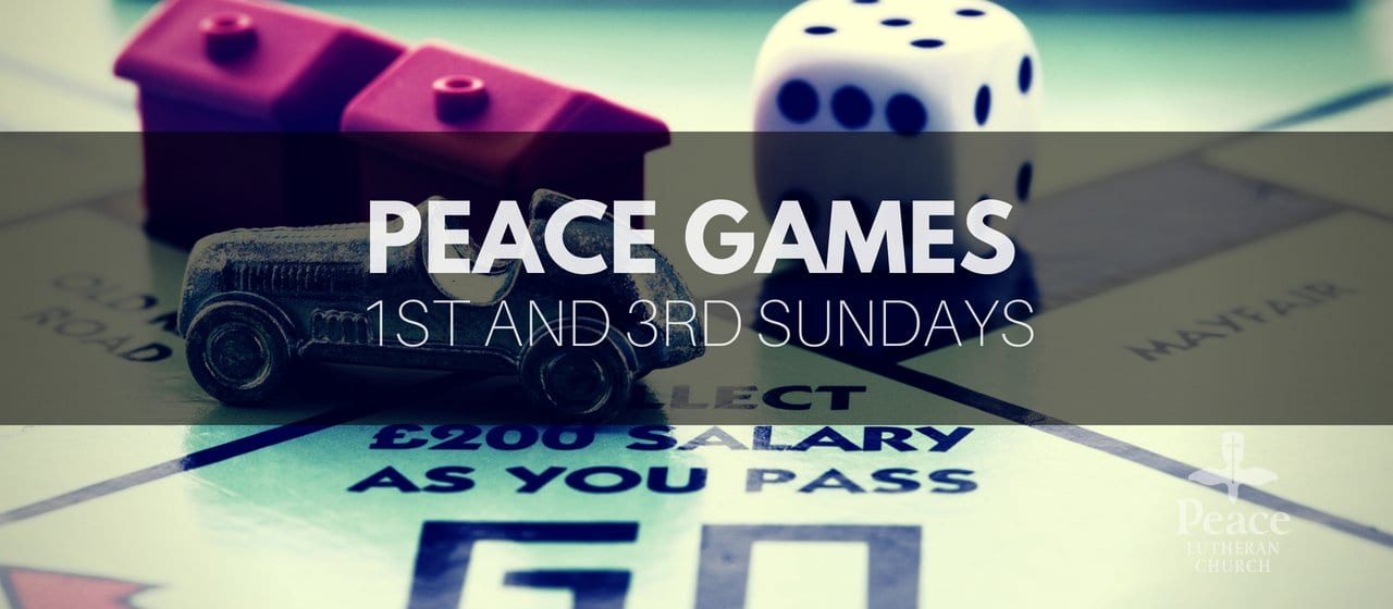 Peace Games every 1st and 3rd Sunday