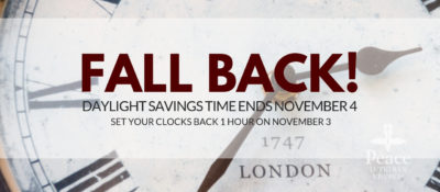 Fall Back - Daylight savings time ends November 4.