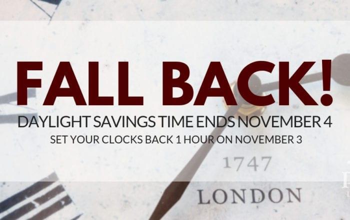 Fall Back - Daylight savings time ends November 4.