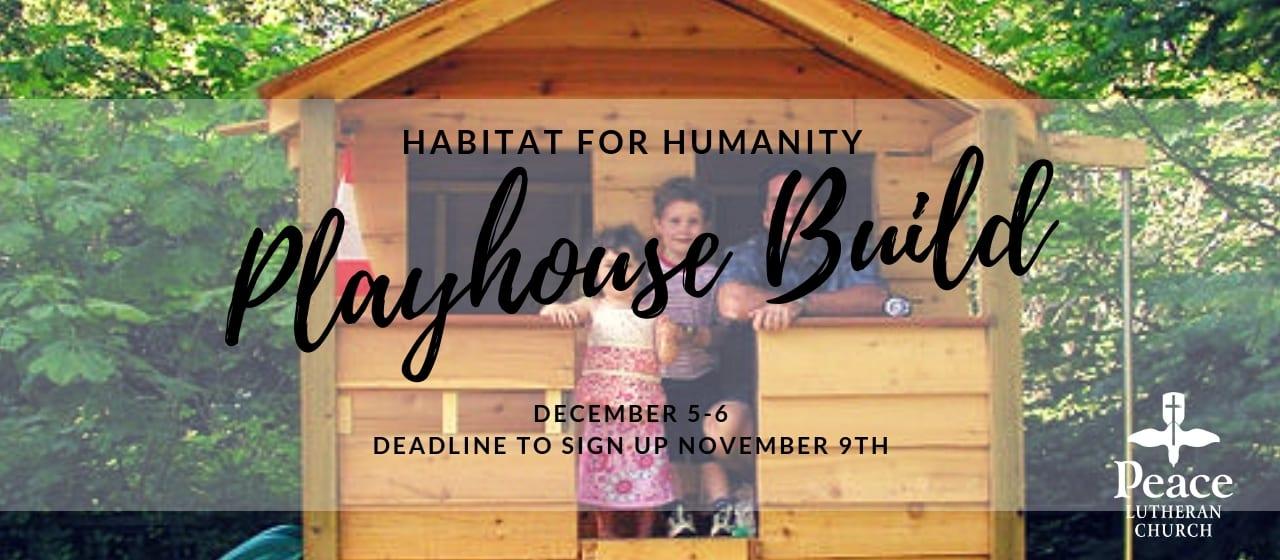 Habitat Playhouse Build