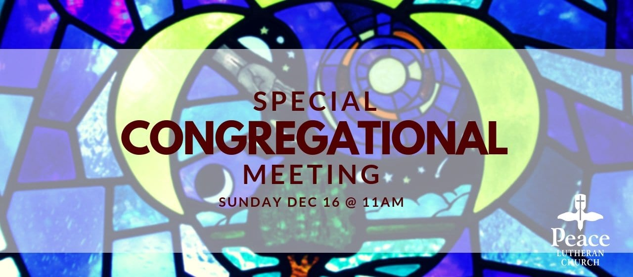 Special Congregational Meeting Sunday December 18 @ 11am