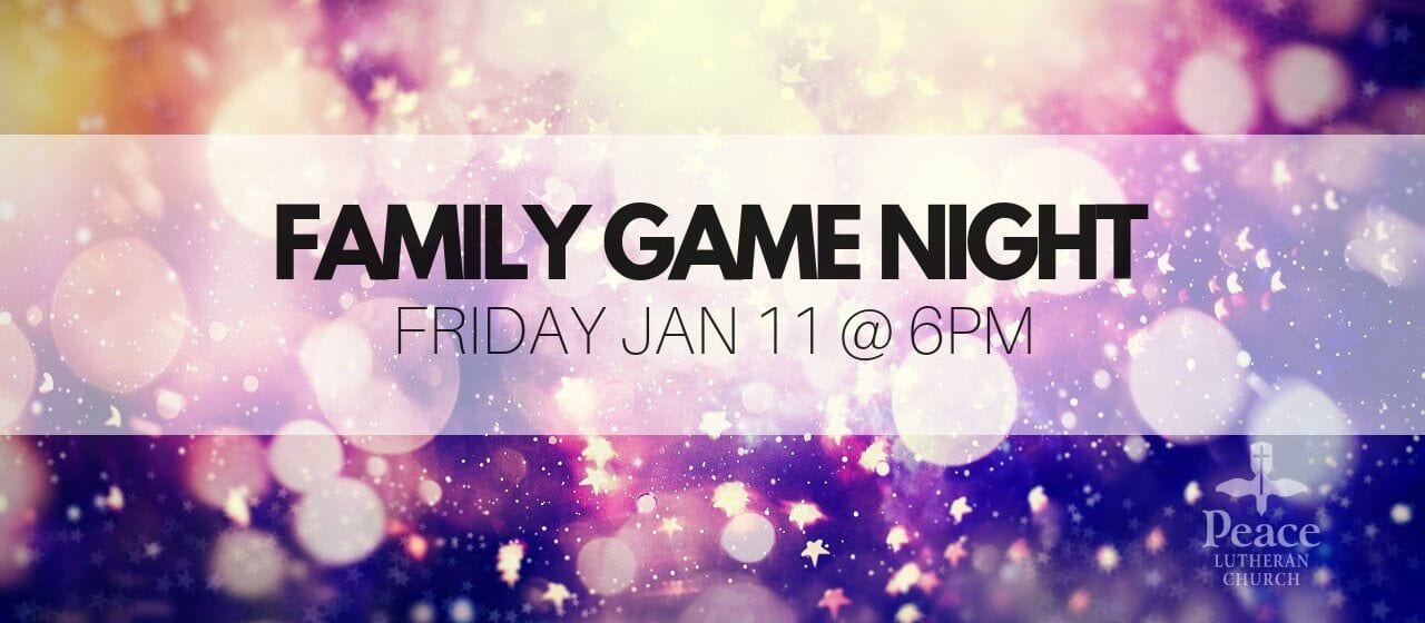Family Game Night January 11 at 6pm