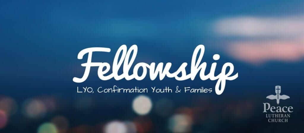 LYO & Confirmation Fellowship