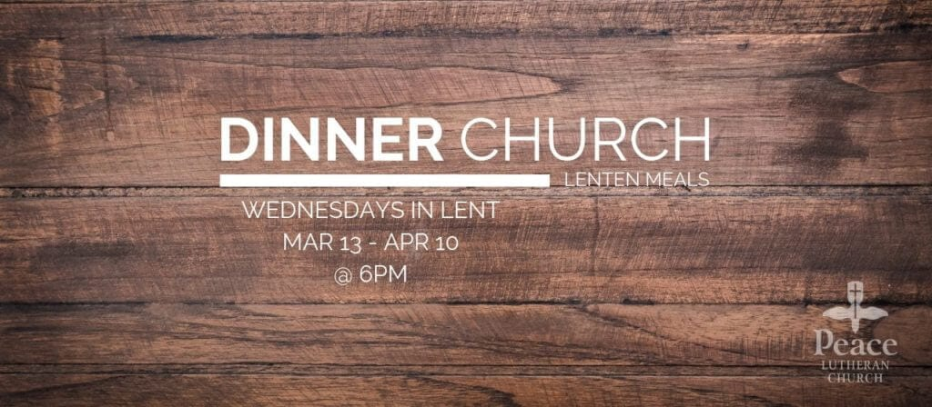 Lenten Dinner Church Wednesdays March 13 - Apr 10 @ 6pm