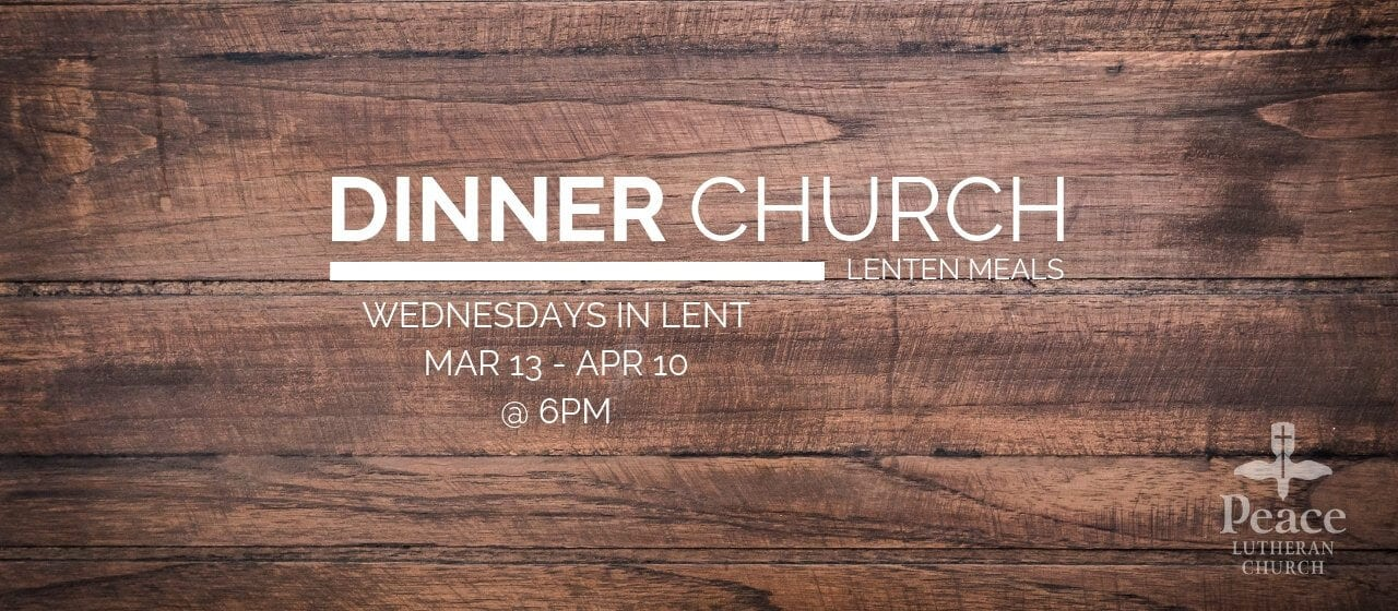 Lenten Dinner Church Wednesdays March 13 - Apr 10 @ 6pm