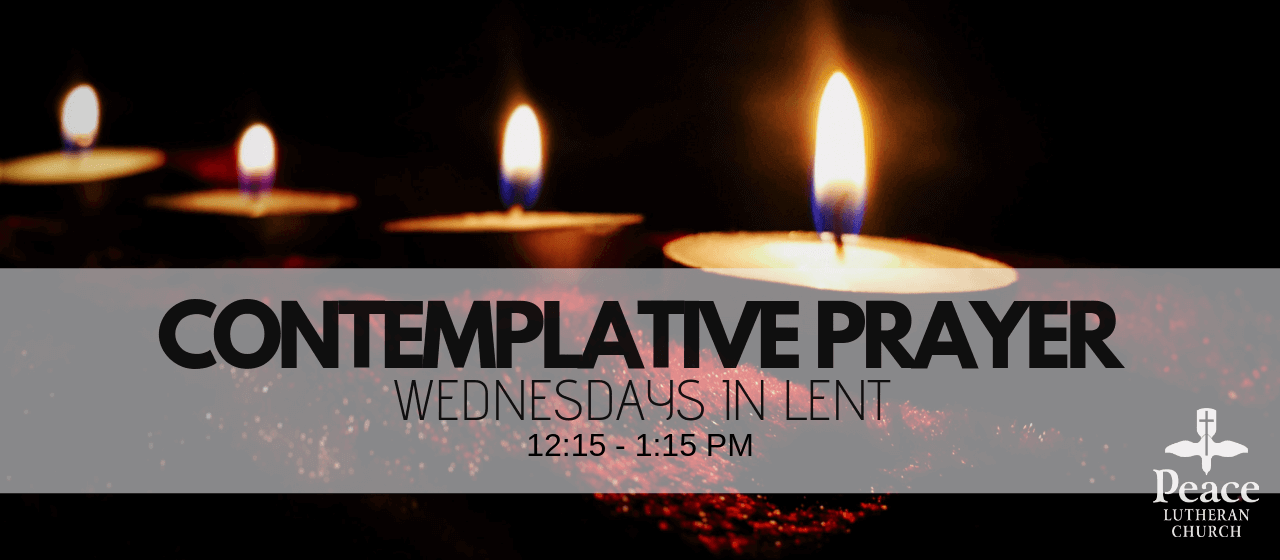 Contemplative Prayer Wednesdays in Lent