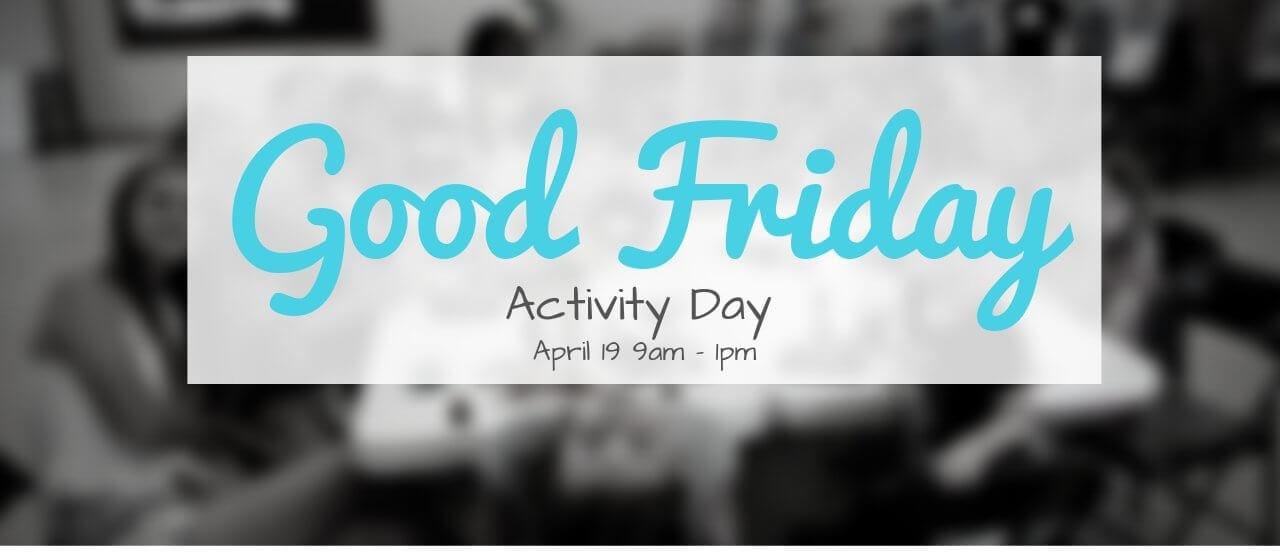 Good Friday Activity Day