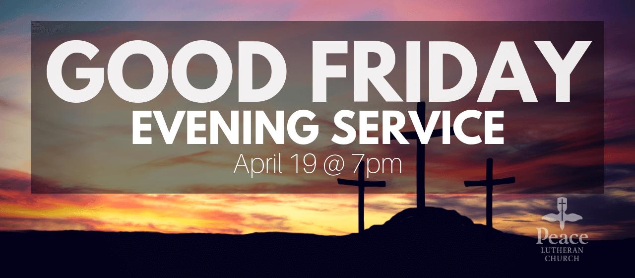 Good Friday Evening Service