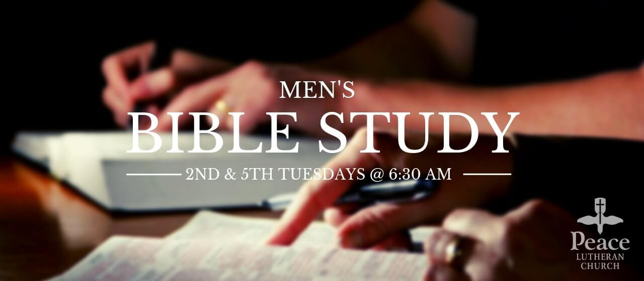 Men's Bible Study Group 2nd and 5th Tuesdays at 6:30 am