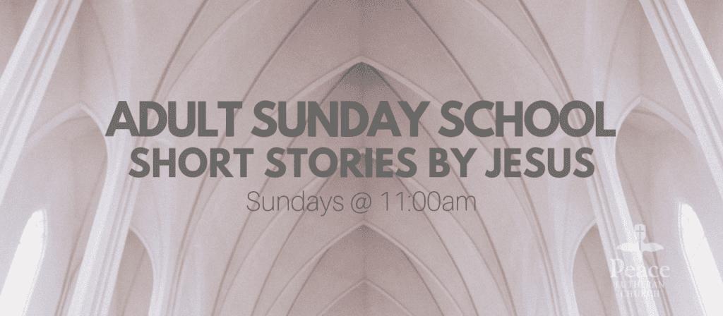 Adult Sunday School Summer 2019 Sundays at 11am