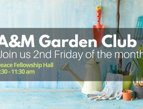 A&M Garden Club Monthly Meetings