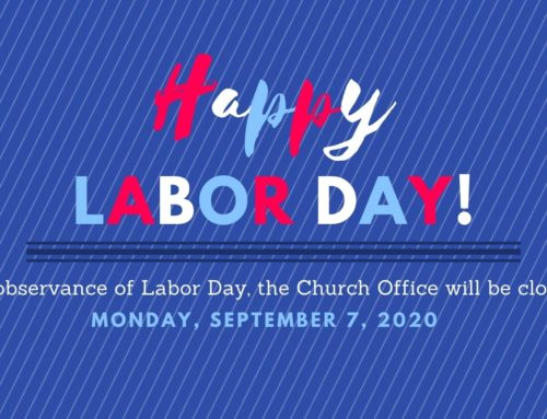 Church Office Closed – Labor Day September 4, 2020