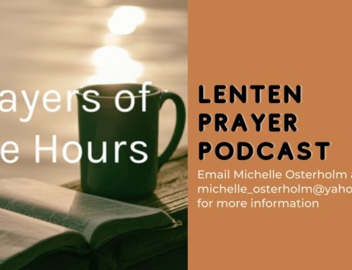 Prayers of the Hours Podcast – Lent 2021